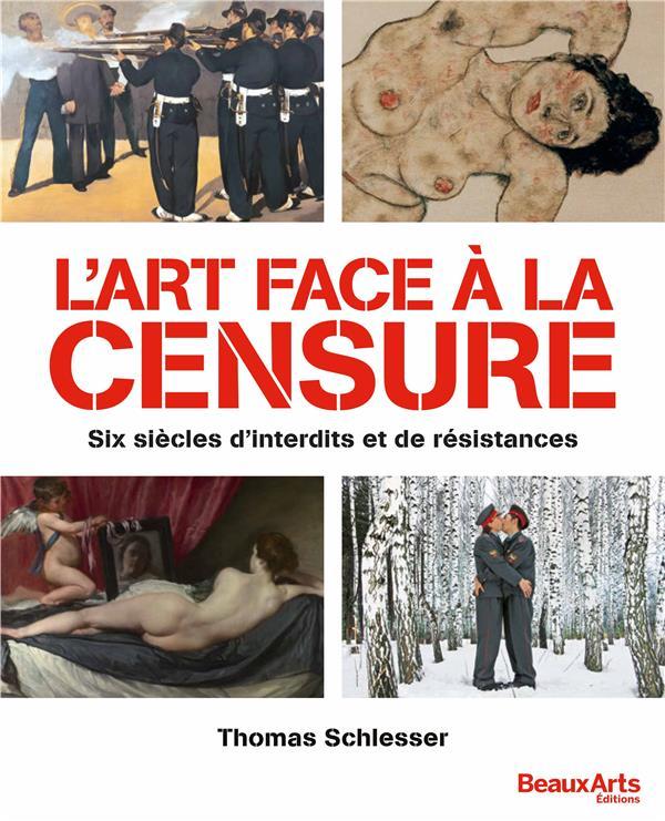L ART FACE A LA CENSURE - SIX SIECLES D'INTERDITS ET DE RESISTANCES
