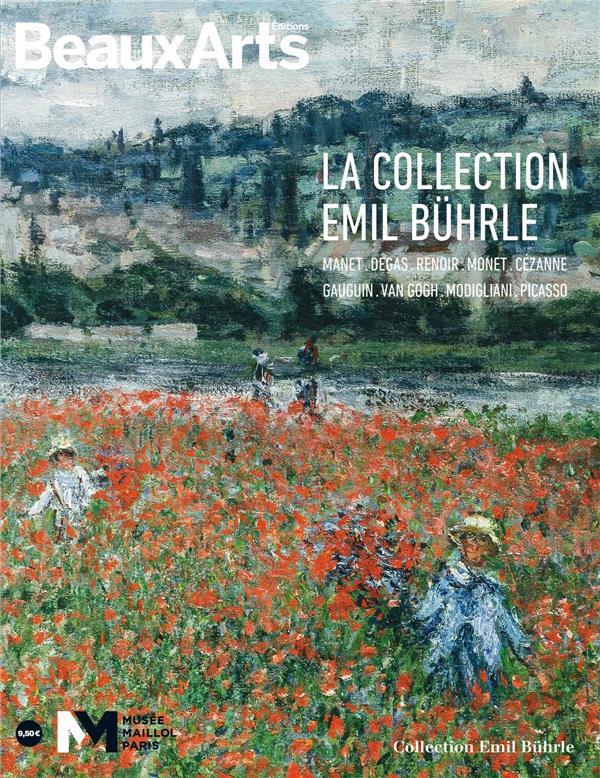 LA COLLECTION EMIL BUHRLE.MANET,DEGAS,RENOIR,MONET,CEZANNE,GAUGUIN,VAN GOGH - AU MUSEE MAILLOL
