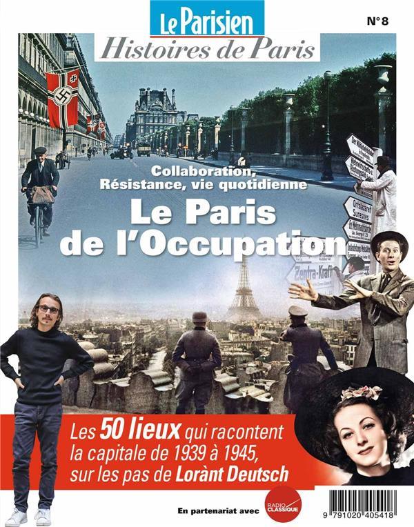 PARIS DE L'OCCUPATION (LE) - SUR LES PAS DE LORANT DEUTSCH