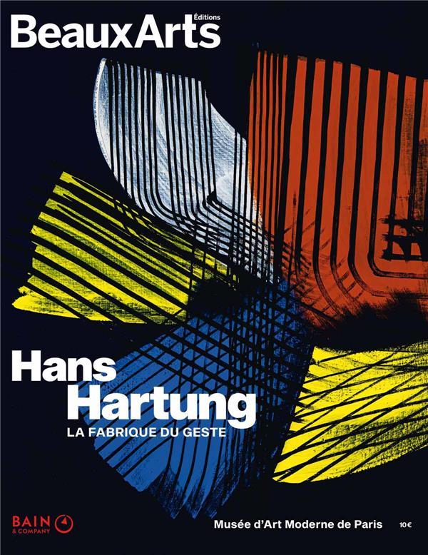HANS HARTUNG. LA FABRIQUE DU GESTE - AU MUSEE D ART MODERNE DE LA VILLE DE PARIS