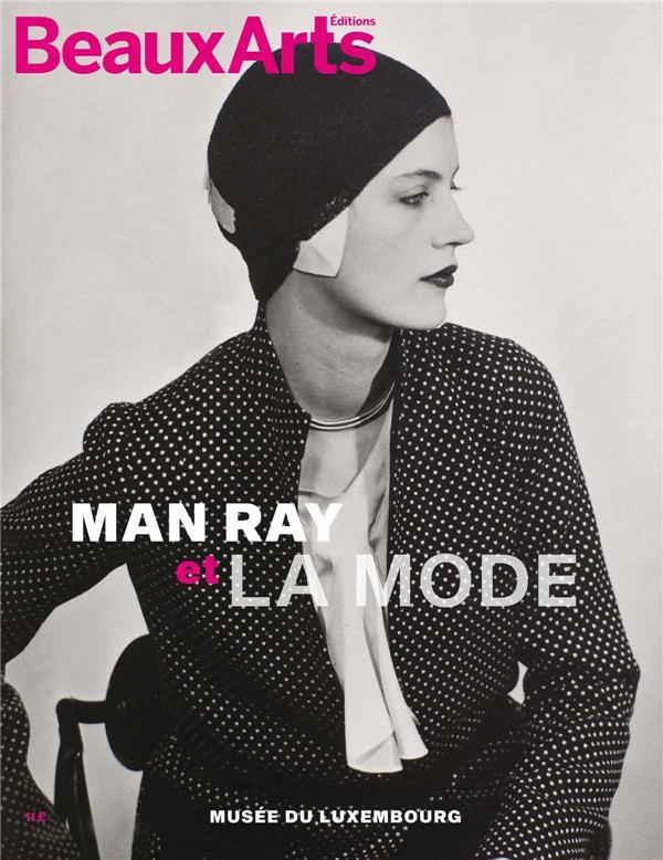 MAN RAY ET LA MODE - AU MUSEE DU LUXEMBOURG