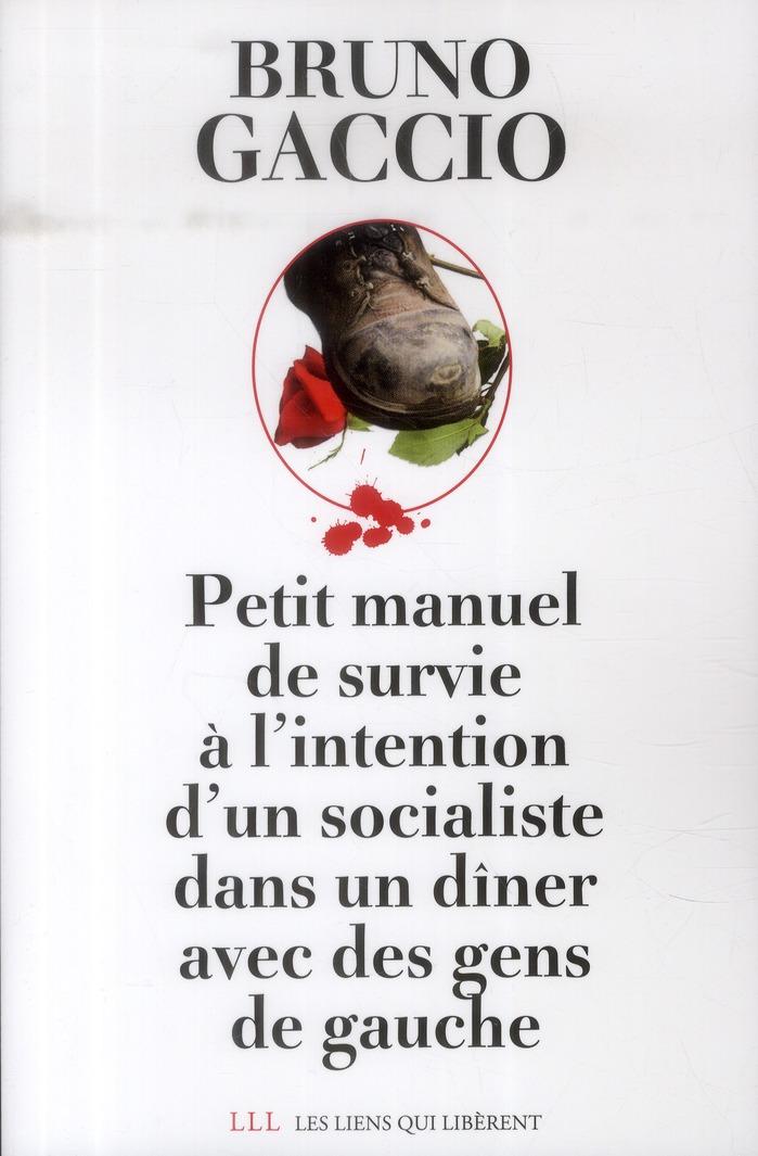 PETIT MANUEL DE SURVIE A L'INTENTION D'UN SOCIALISTE DANS UN DINER