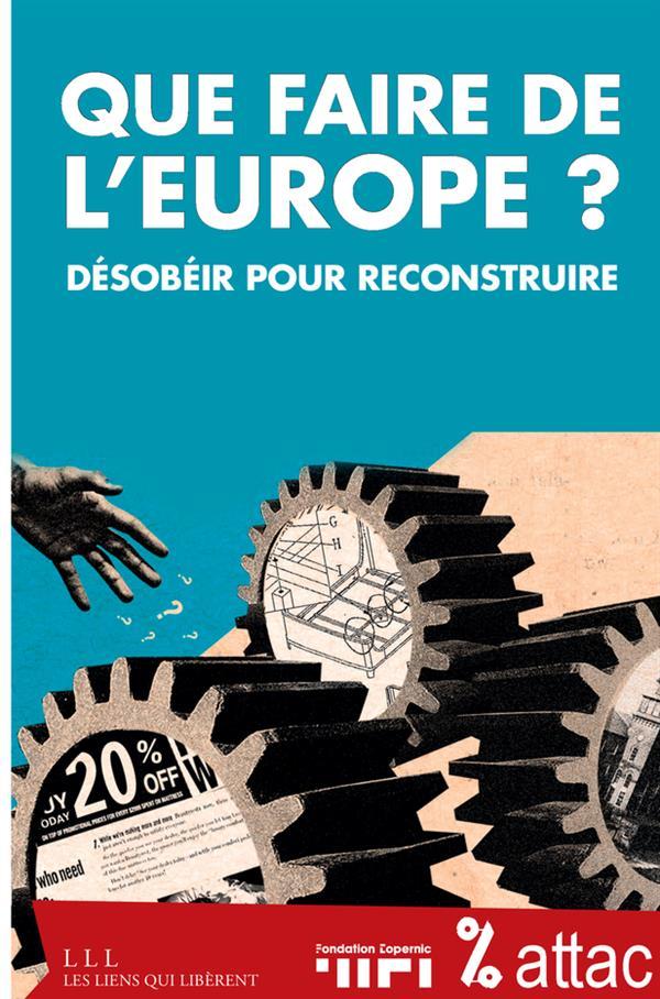 QUE FAIRE DE L'EUROPE ?