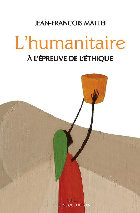 L'HUMANITAIRE A L'EPREUVE DE L'ETHIQUE.