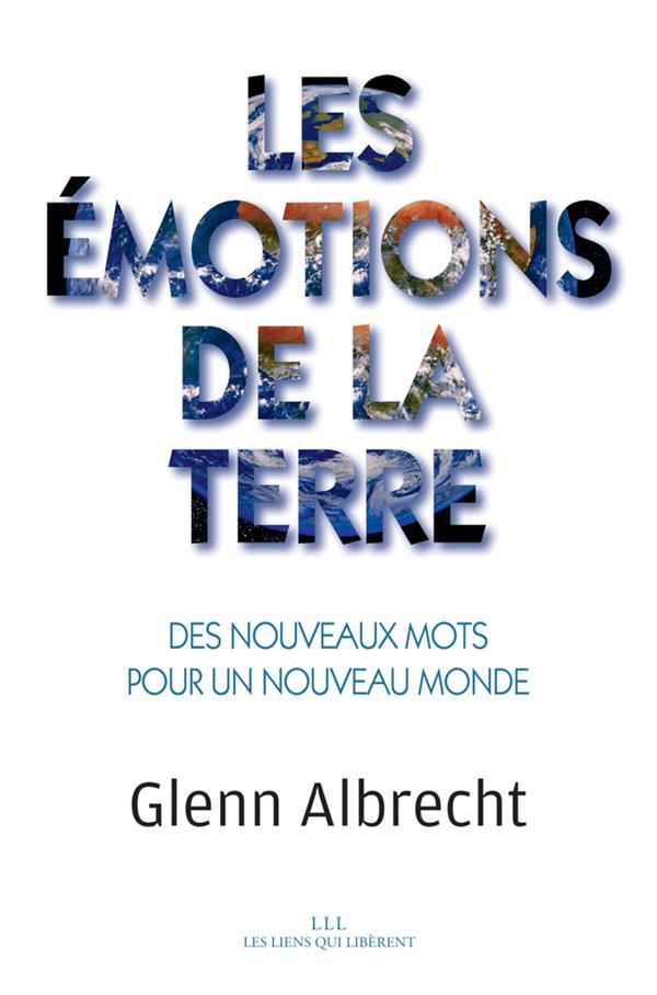LES EMOTIONS DE LA TERRE - DES NOUVEAUX MOTS POUR UN NOUVEAUX MONDE