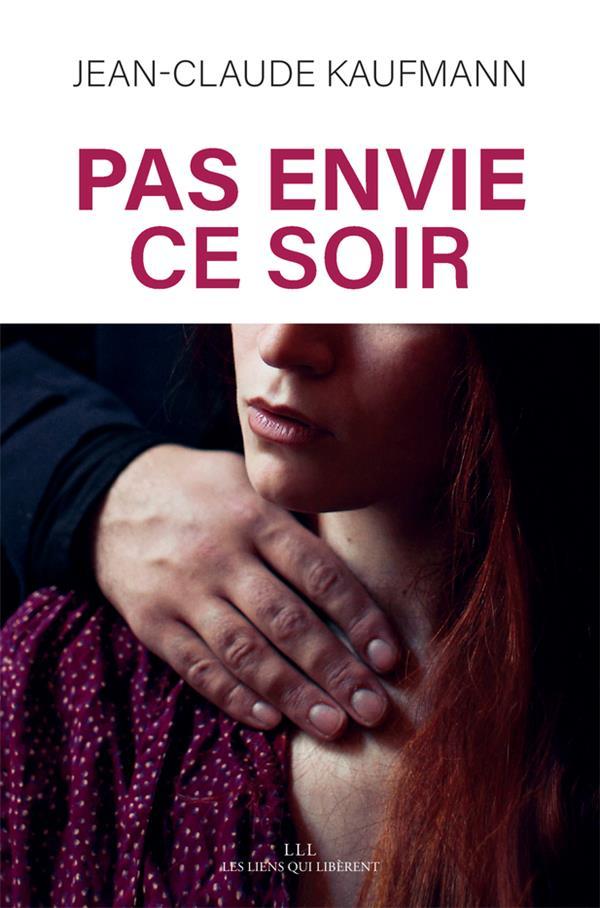 PAS ENVIE CE SOIR - LE CONSENTEMENT DANS LE COUPLE