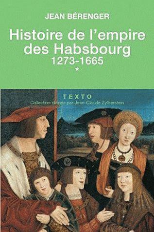 HISTOIRE DE L EMPIRE DES HABSBOURG 1273-1665 T1