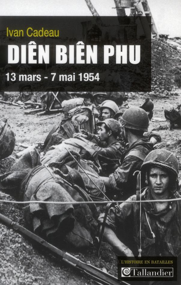DIEN BIEN PHU 13 MARS - 7 MAI 1954