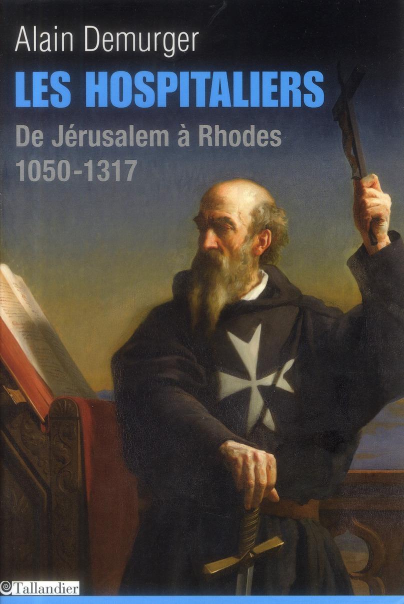 LES HOSPITALIERS DE JERUSALEM A RHODES 1050-1317
