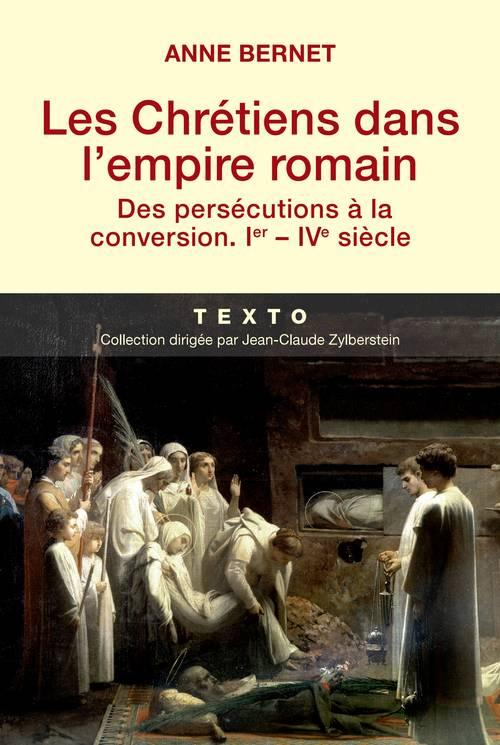 CHRETIENS DANS L EMPIRE ROMAIN DES PERSECUTIONS A LA CONVERSION IER - IVE SIECLE