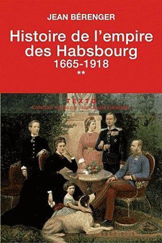 HISTOIRE DE L EMPIRE DES HABSBOURG 1665-1918 T2