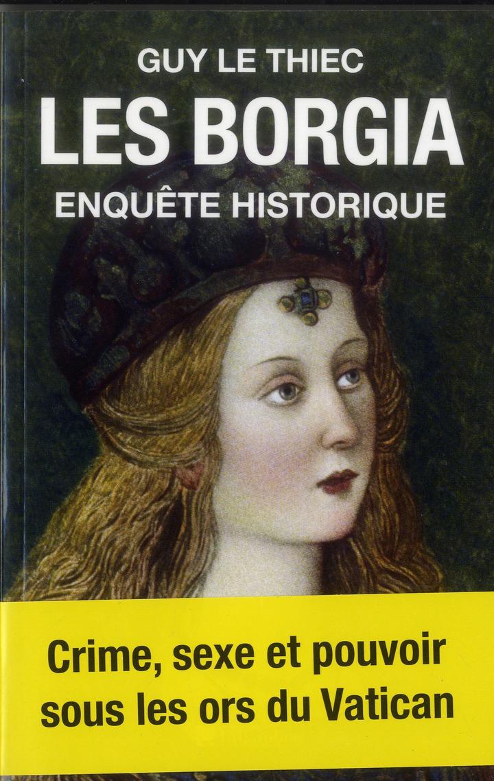 LES BORGIA ENQUETE HISTORIQUE