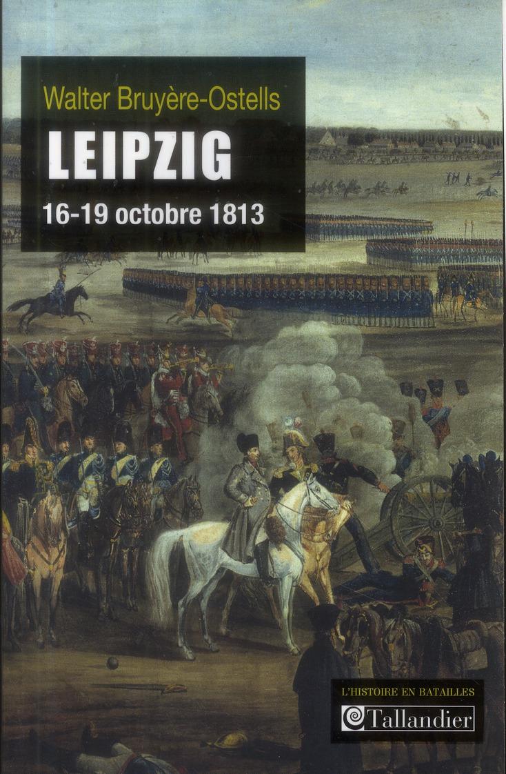 LEIPZIG 16-19 OCTOBRE 1813