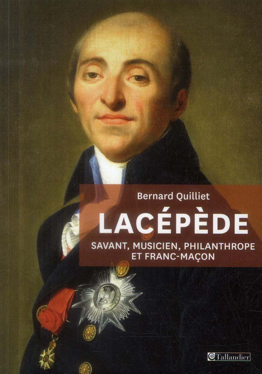 LACEPEDE SAVANT MUSICIEN PHILANTHROPE ET FRANC-MACON