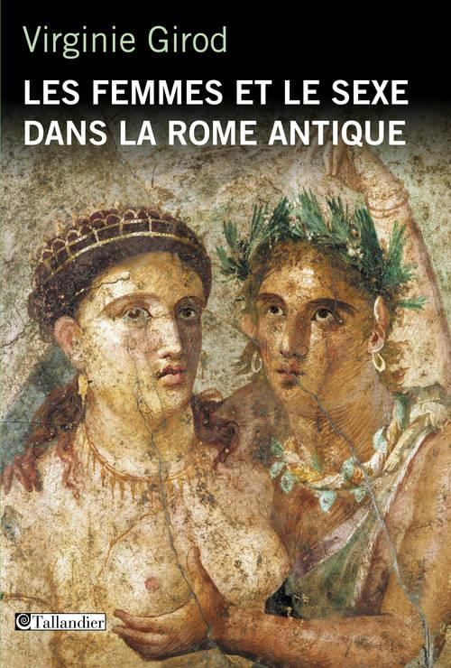 LES FEMMES ET LE SEXE DANS LA ROME ANTIQUE