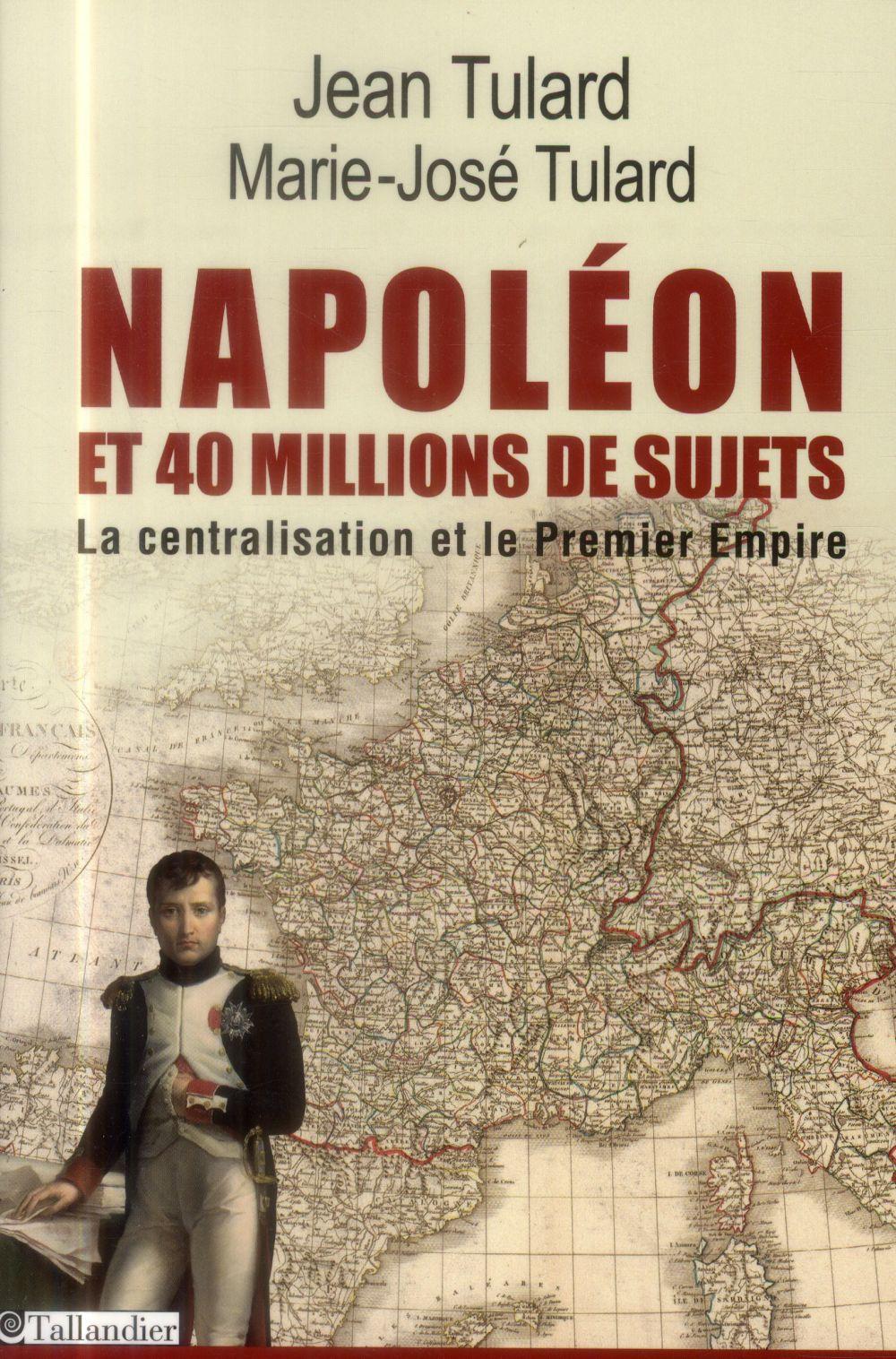 NAPOLEON ET 40 MILLIONS DE SUJETS LA CENTRALISATION ET LE PREMIER EMPIRE