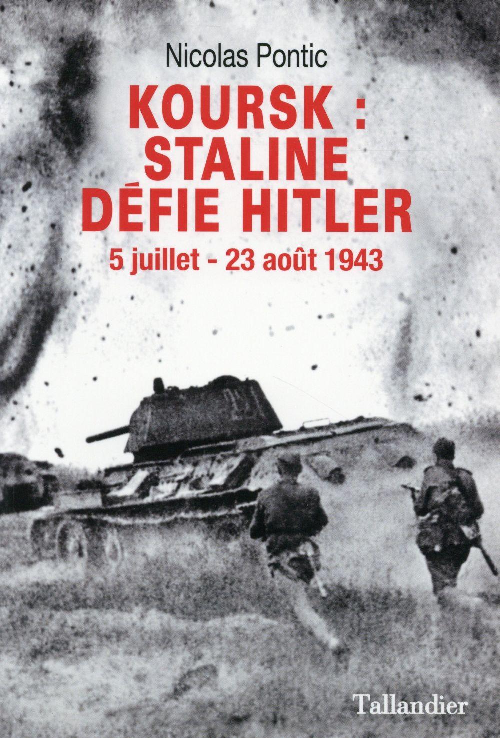 KOURSK STALINE DEFIE HITLER - 5 JUILLET- 23AOUT 1943