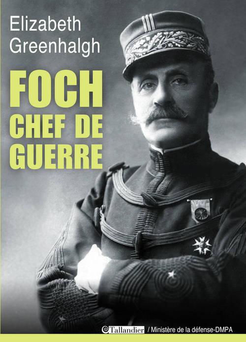FOCH CHEF DE GUERRE