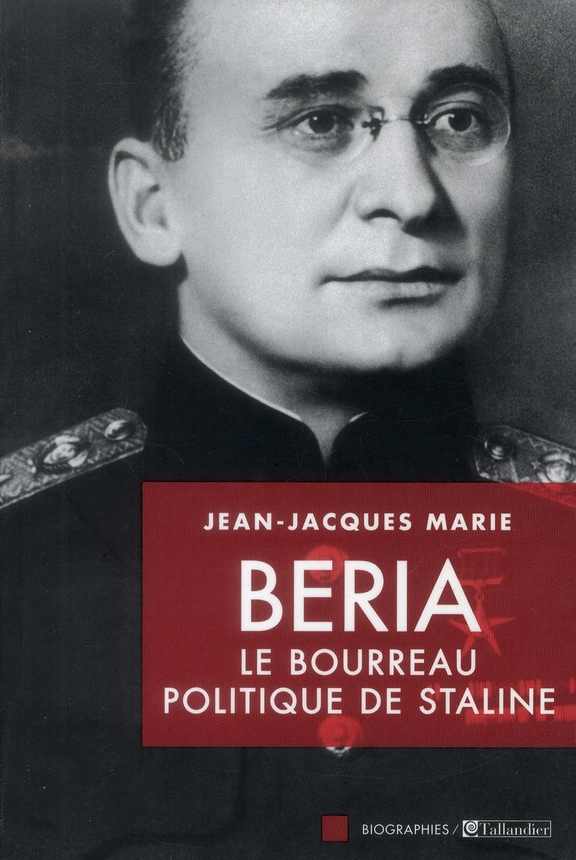BERIA LE BOURREAU POLITIQUE DE STALINE