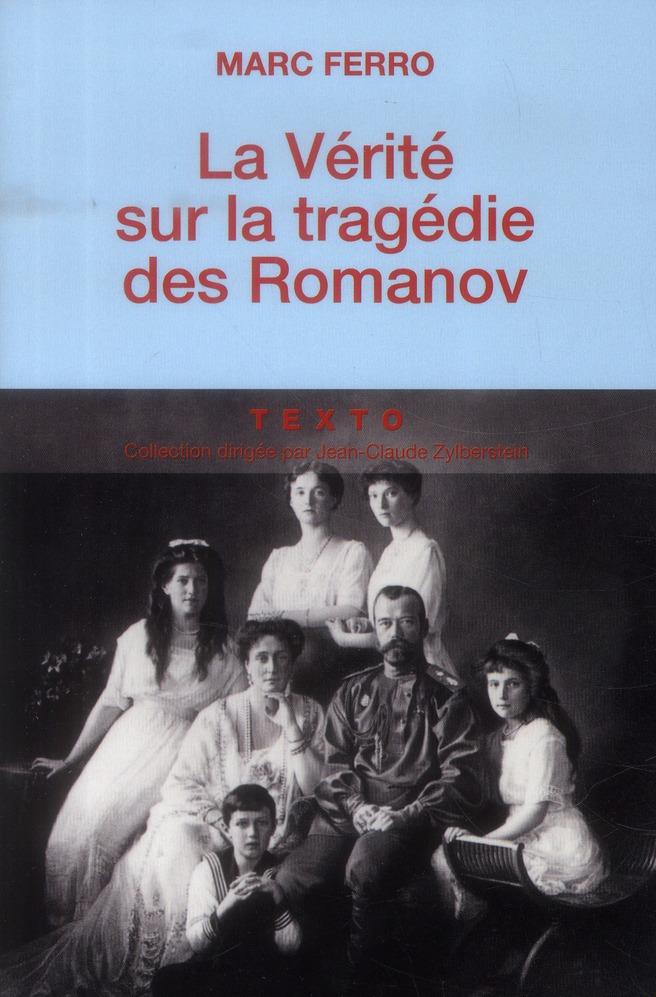 LA VERITE SUR LA TRAGEDIE DES ROMANOV
