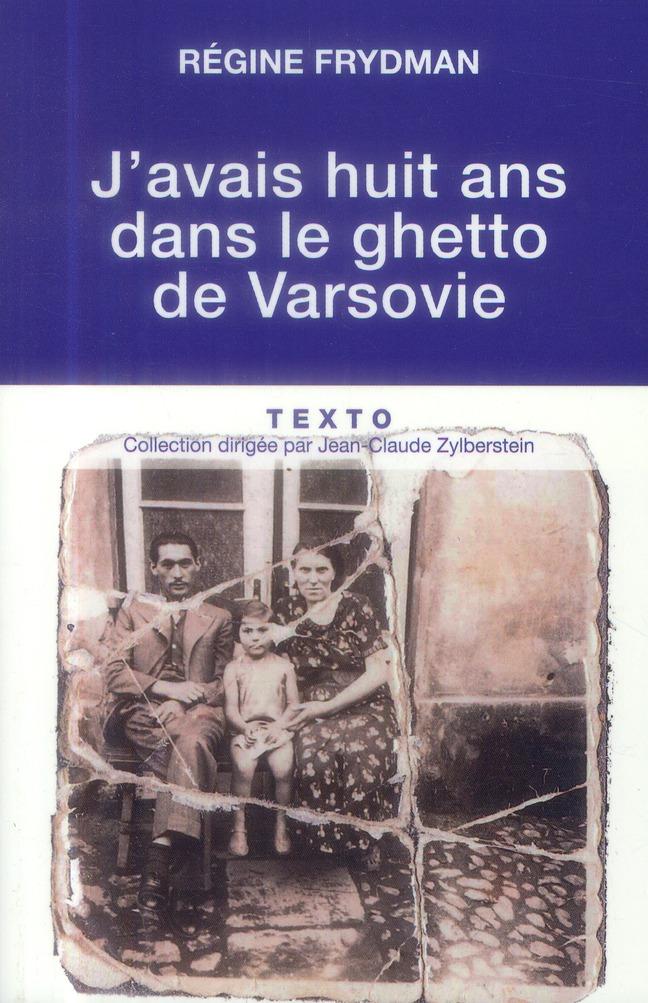 J AVAIS HUIT ANS DANS LE GHETTO DE VARSOVIE
