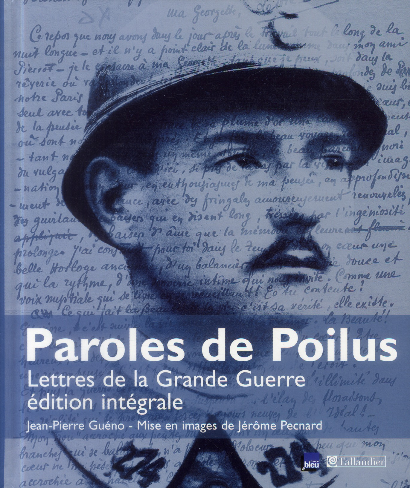 PAROLES DE POILUS LETTRES DE LA GRANDE GUERRE EDITION INTEGRALE