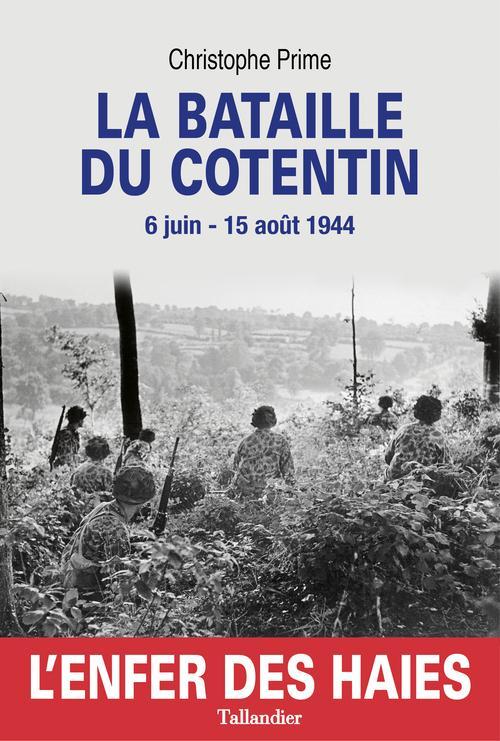 LA BATAILLE DU COTENTIN L  ENFER DES HAIES 6 JUIN-15 AOUT 1944