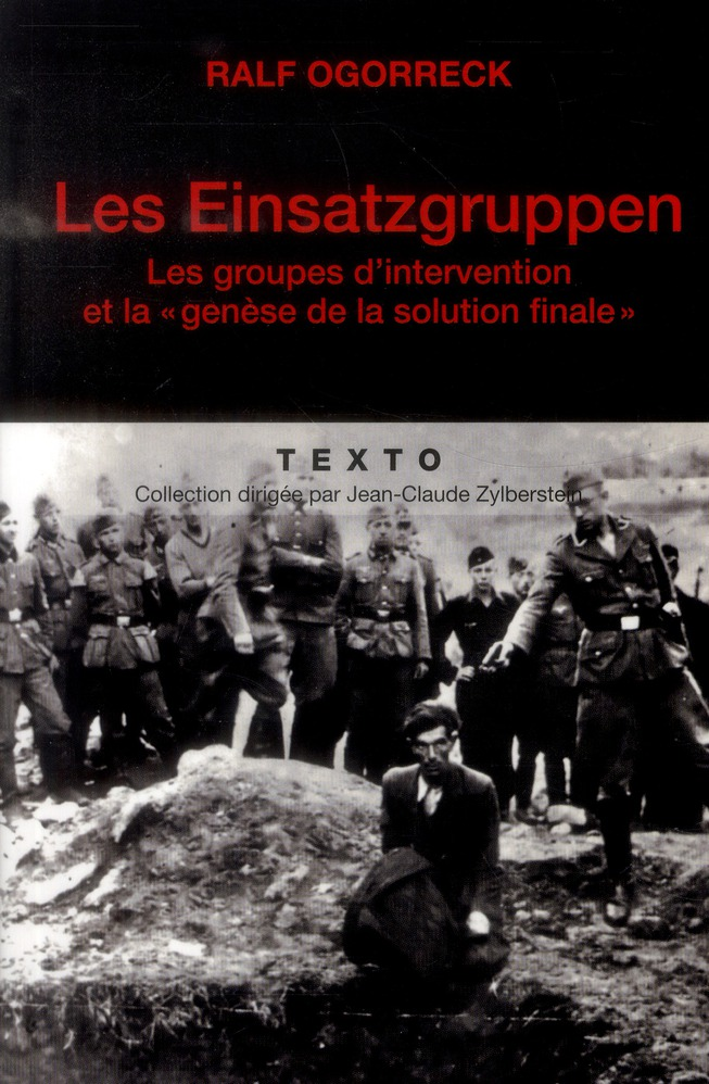 LES EINSATZGRUPPEN LES GROUPES D INTERVENTION ET LA GENESE DE LA SOLUTION FINALE