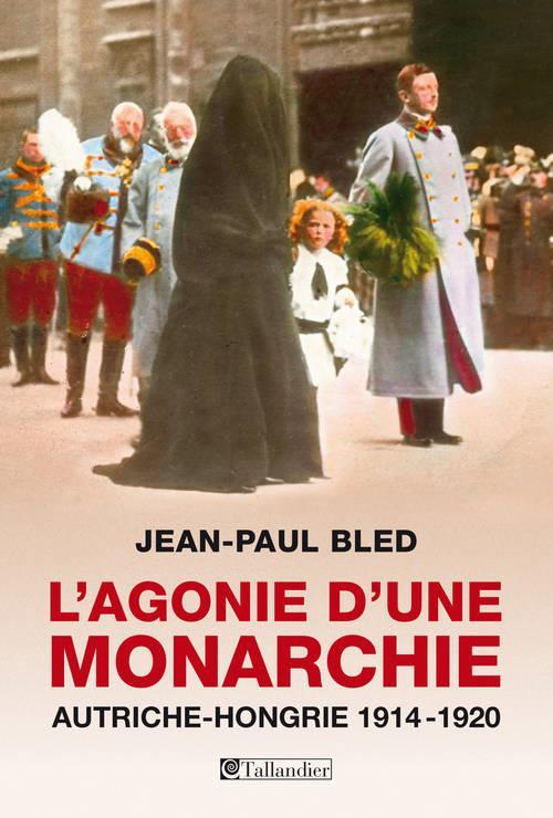 L AGONIE D UNE MONARCHIE AUTRICHE-HONGRIE 1914-1920