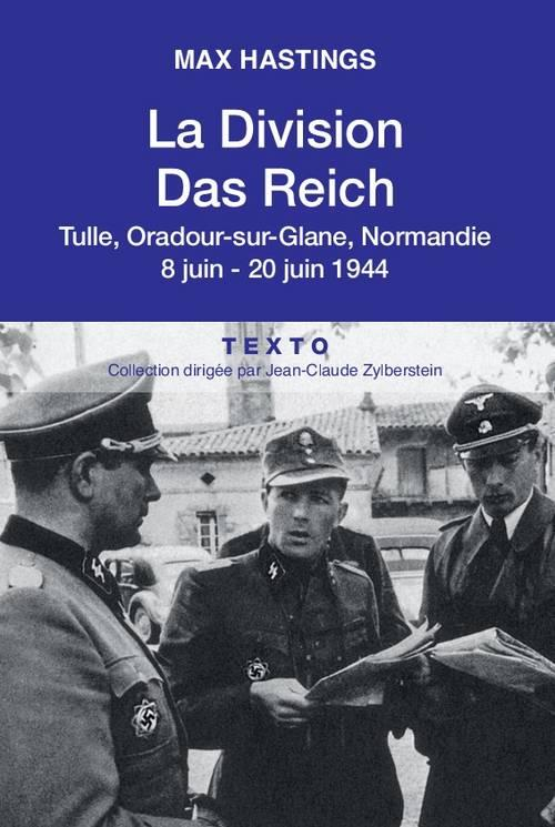 LA DIVISION DAS REICH TULLE ORADOUR-SUR-GLANE NORMANDIE 8-20 JUIN 1944