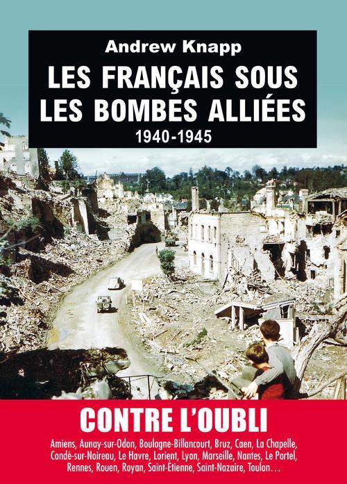 LES FRANCAIS SOUS LES BOMBES ALLIEES 1940-1945