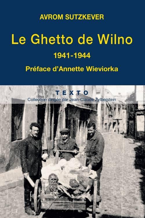 LE GHETTO DE WILNO 1941-1944