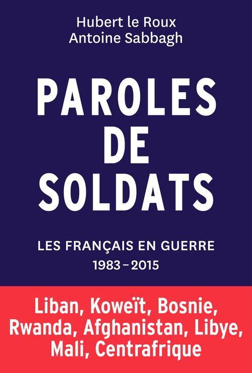 PAROLES DE SOLDATS LES FRANCAIS EN GUERRE 1983 - 2015