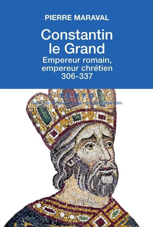 CONSTANTIN LE GRAND EMPEREUR ROMAIN EMPEREUR CHRETIEN 306-337