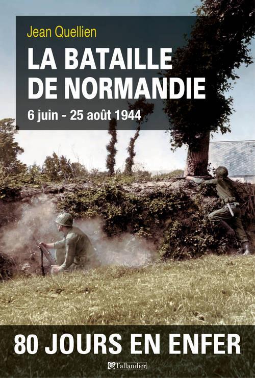 LA BATAILLE DE NORMANDIE 6 JUIN-25 AOUT 1944