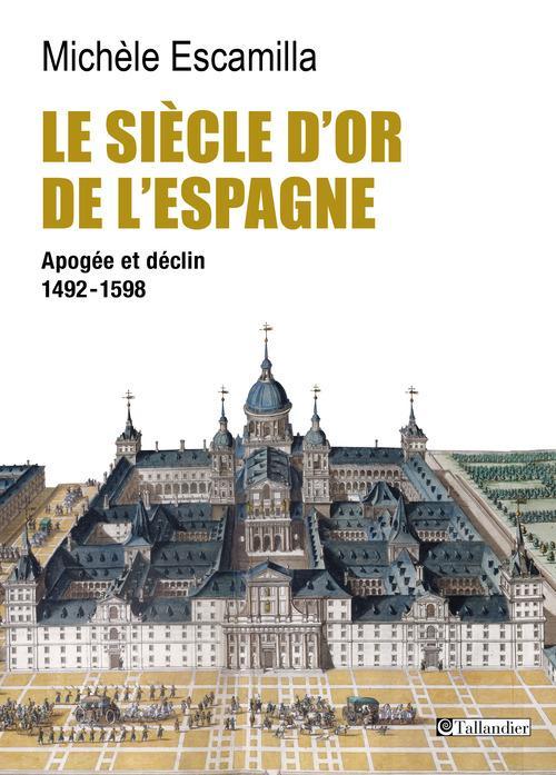 LE SIECLE D OR DE L ESPAGNE APOGEE ET DECLIN 1492-1598