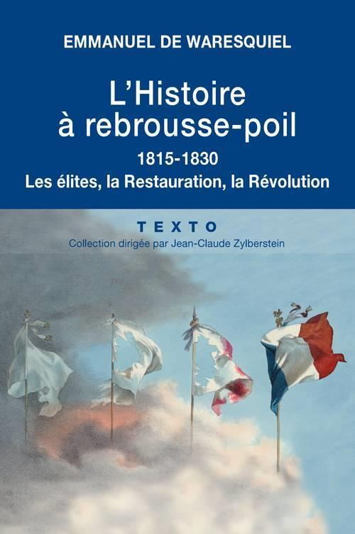 L HISTOIRE A REBROUSSE-POIL 1815-1830 LES ELITES LA RESTAURATION LA REVOLUTION