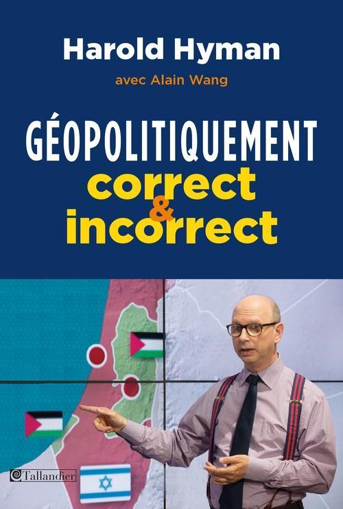 GEOPOLITIQUEMENT CORRECT ET INCORRECT