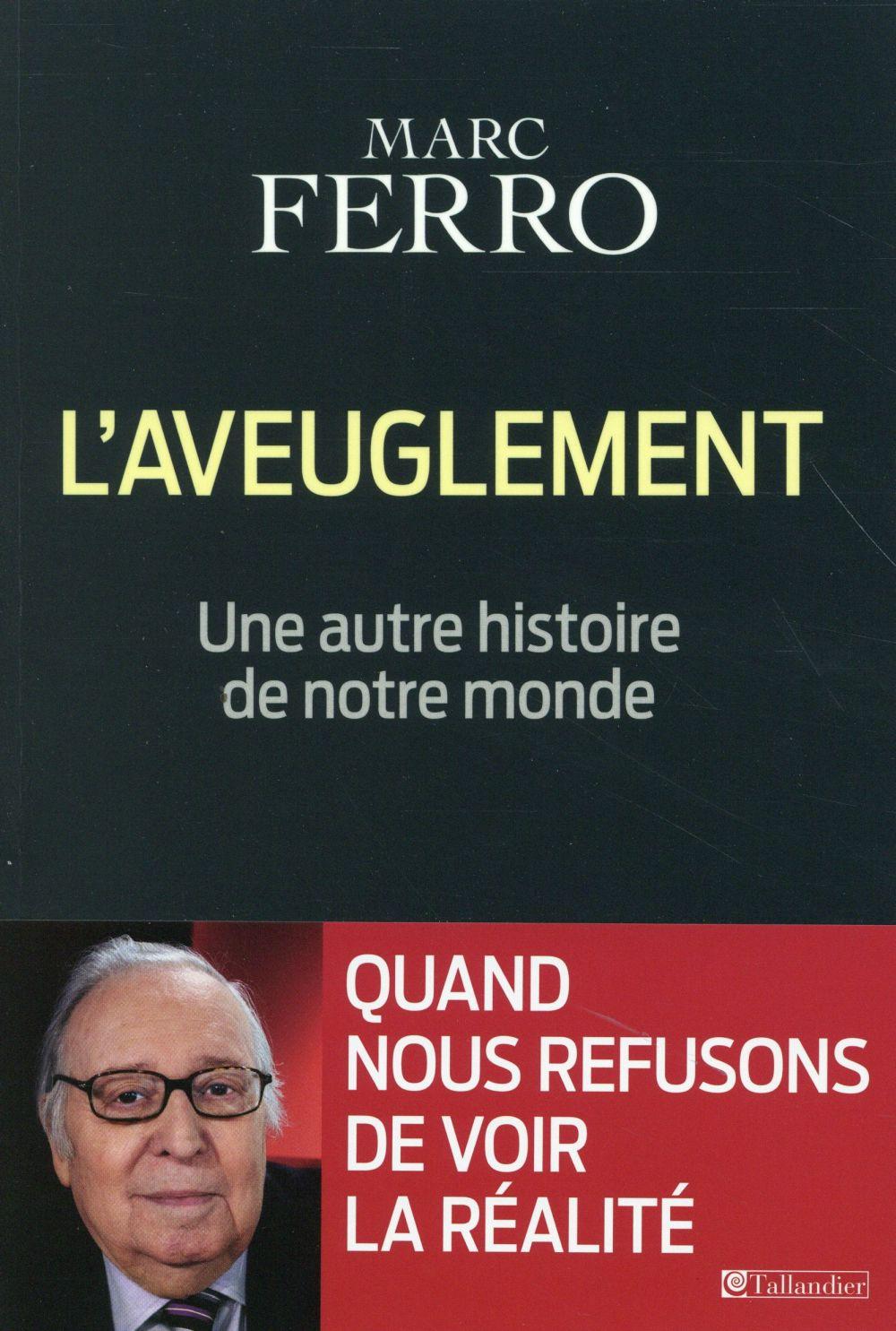 L AVEUGLEMENT UNE AUTRE HISTOIRE DE NOTRE MONDE