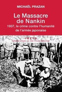 LE MASSACRE DE NANKIN 1937 LE CRIME CONTRE L HUMANITE DE L ARMEE JAPONAISE