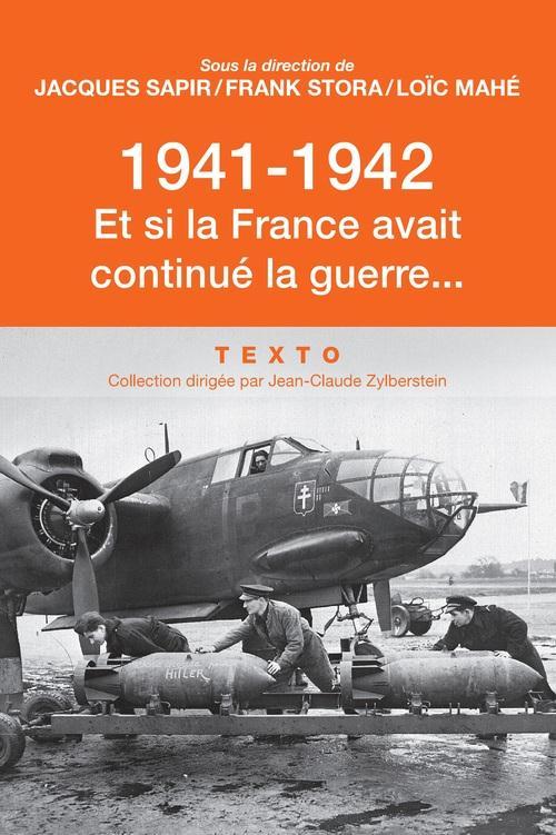 1941-1942 ET SI LA FRANCE AVAIT CONTINUE LA GUERRE