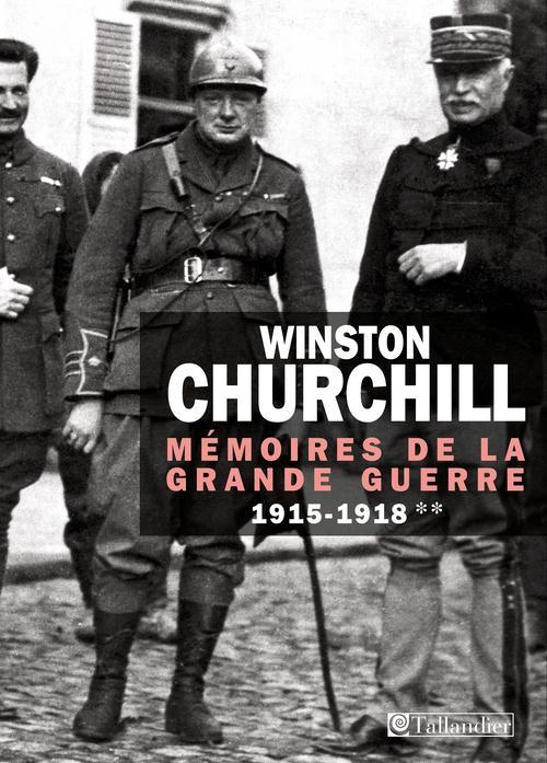 MEMOIRES DE LA GRANDE GUERRE 1915-1918 T2