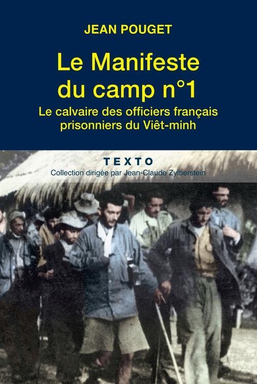 LE MANIFESTE DU CAMP N 1  LE CALVAIRE DES OFFICIERS FRANCAIS PRISONNIERS DU VIET