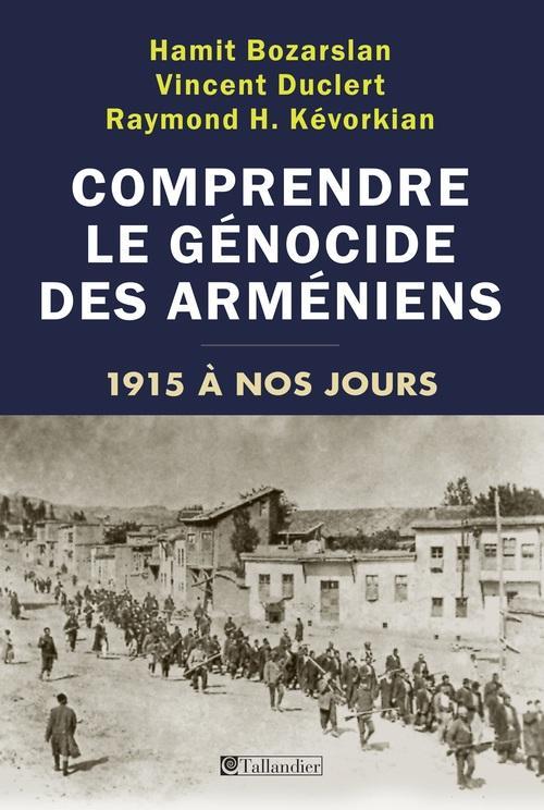 COMPRENDRE LE GENOCIDE DES ARMENIENS 1915 A NOS JOURS