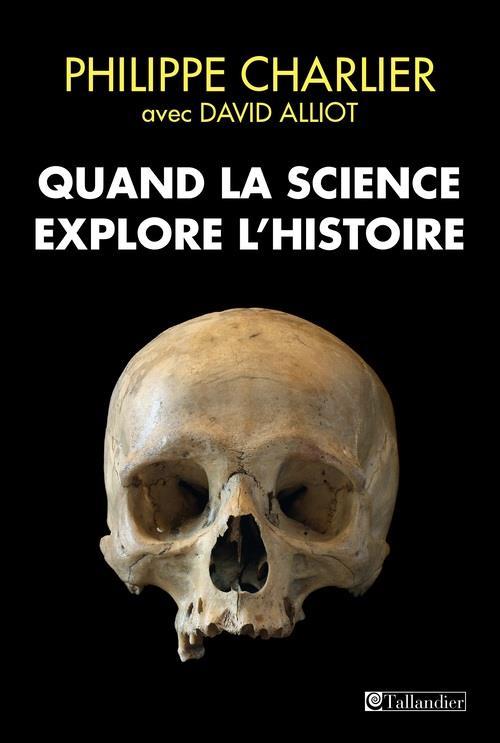 QUAND LA SCIENCE EXPLORE L HISTOIRE