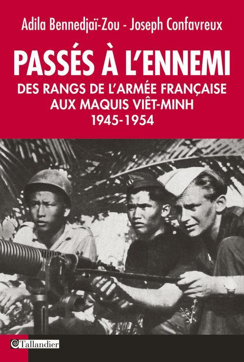 PASSES A L ENNEMI DES RANGS DE L ARMEE FRANCAISE AUX MAQUIS VIET-MINH 1945-1954
