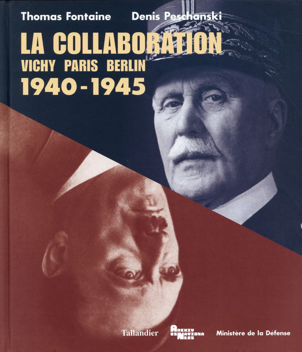 LA COLLABORATION 1940-1945 VICHY-PARIS-BERLIN