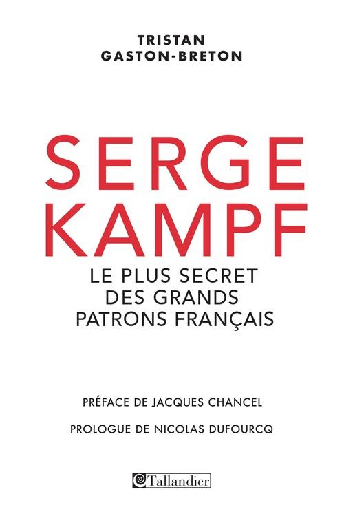 SERGE KAMPF LE PLUS SECRET DES GRANDS PATRONS FRANCAIS