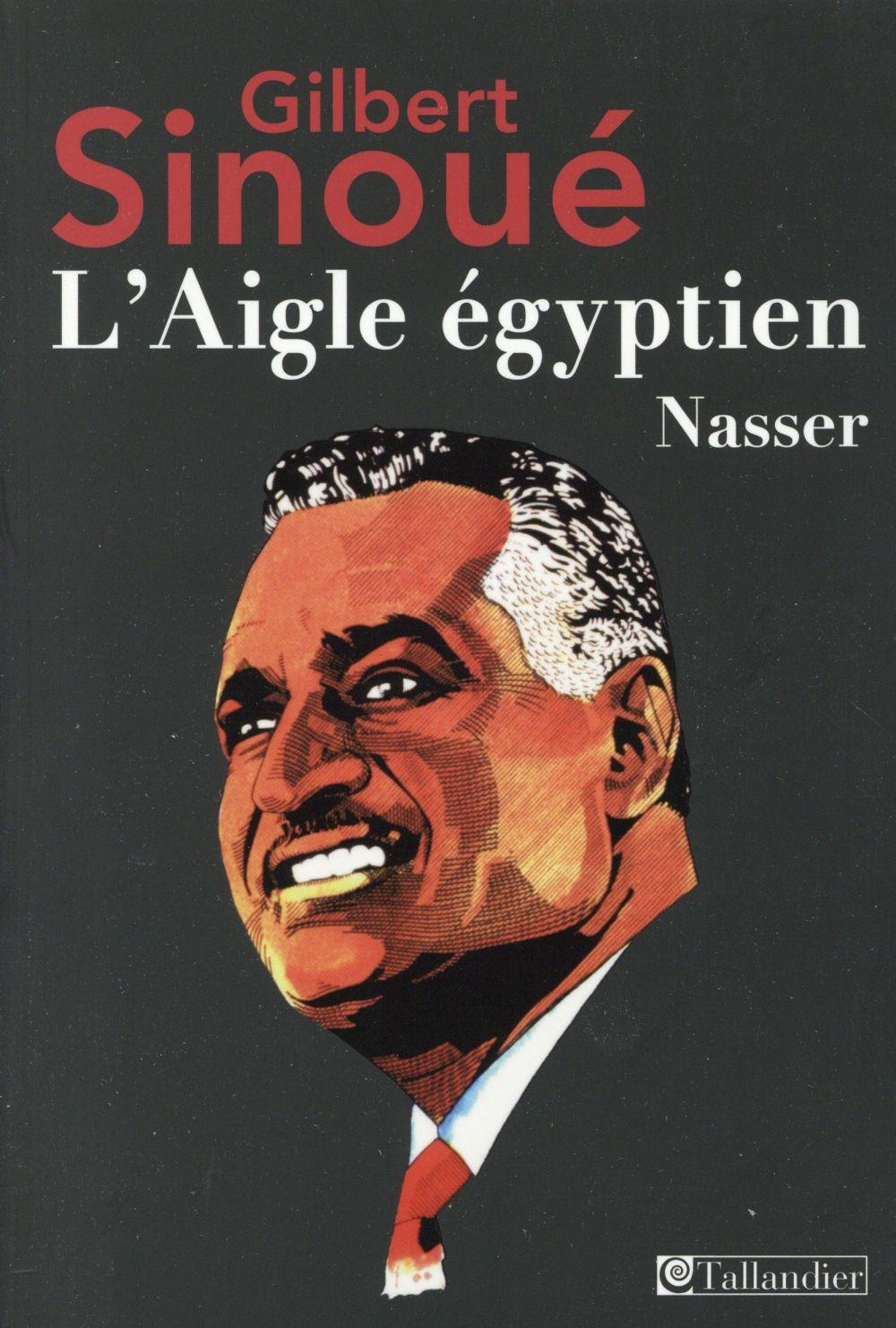L AIGLE EGYPTIEN NASSER