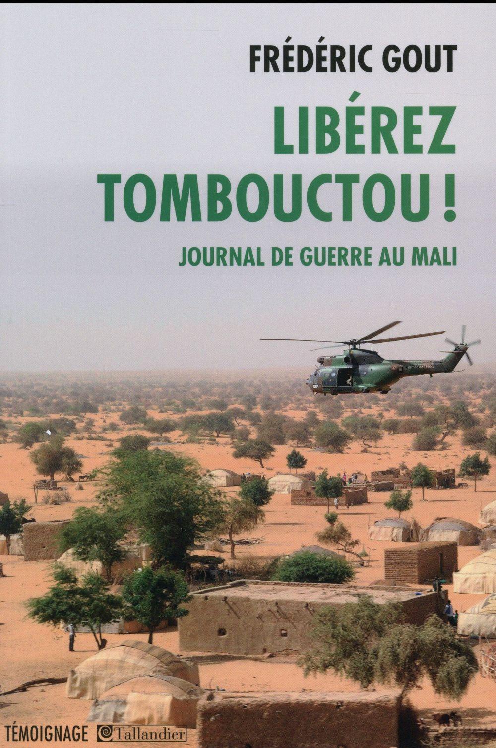 LIBEREZ TOMBOUCTOU JOURNAL DE GUERRE AU MALI